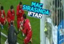 Në Turqi ndërpritet ndeshja – lojtarët dhe portieri që ishin me agjërim bëjnë iftar (Video)